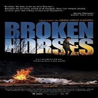 Broken Horses (2015) Watch Full Movie Online HD Print Free Download
