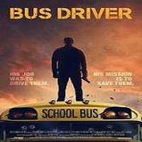 Bus Driver (2016) Full Movie Watch Online HD Print Free Download