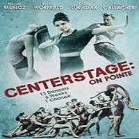 Center Stage: On Pointe (2016) Full Movie Watch Online HD Free Download