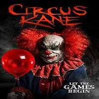 Circus Kane (2017) Full Movie Watch Online HD Print Free Download