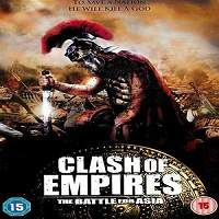 Clash of Empires (2011) Hindi Dubbed Full Movie Watch Online HD Print Free Download