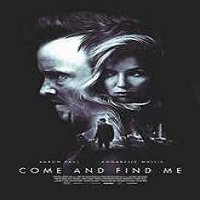 Come and Find Me (2016) Full Movie Watch Online HD Print Free Download