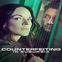 Counterfeiting in Suburbia (2018) Full Movie Watch Online HD Print Free Download