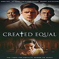 Created Equal (2017) Full Movie Watch Online HD Print Free Download