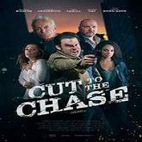 Cut to the Chase (2017) Full Movie Watch Online HD Print Free Download