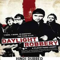 Daylight Robbery (2008) Hindi Dubbed Full Movie Watch Online HD Print Free Download