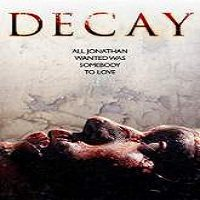 Decay (2015) Full Movie Watch Online HD Print Quality Free Download
