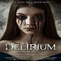 Delirium (2018) Full Movie Watch Online HD Print Free Download