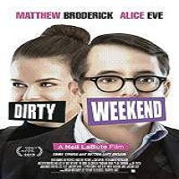Dirty Weekend (2015) Full Movie Watch Online HD Print Quality Free Download