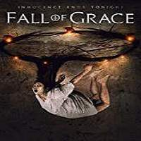 Fall of Grace (2017) Full Movie Watch Online HD Print Free Download
