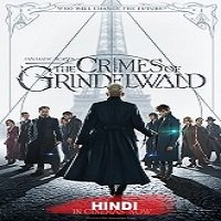 Fantastic Beasts: The Crimes of Grindelwald (2018) Hindi Dubbed Full Movie Watch Free Download