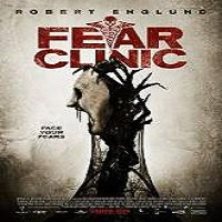 Fear Clinic (2014) Watch Full Movie Online DVD Free Download