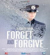 Forget and Forgive (2014) Watch Full Movie Online DVD Free Download