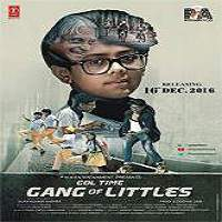 Gang of Littles (2016) Full Movie Watch Online HD Print Free Download