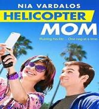 Helicopter Mom (2014) Watch Full Movie Online DVD Free Download