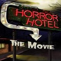 Horror Hotel the Movie (2016) Full Movie Watch Online HD Free Download