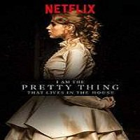 I Am the Pretty Thing That Lives in the House (2016) Full Movie Watch Online Free Download