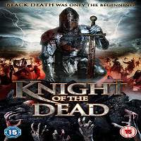 Knight of the Dead (2013) Hindi Dubbed Full Movie Watch Online Download
