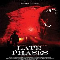 Late Phases (2014) Watch Full Movie Online DVD Free Download