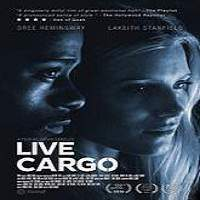 Live Cargo (2016) Full Movie Watch Online HD Print Free Download