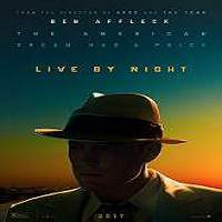 Live by Night (2016) Full Movie Watch Online HD Print Free Download