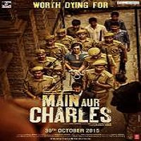 Main Aur Charles (2015) Watch Full Movie Online DVD Download