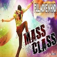 Mass V/s Class (Abbai Class Ammayi Mass 2018) Hindi Dubbed Full Movie Watch Free Download
