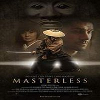 Masterless (2015) Full Movie Watch Online HD Print Free Download