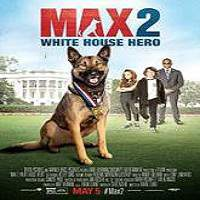 Max 2: White House Hero (2017) Full Movie Watch Online HD Print Free Download