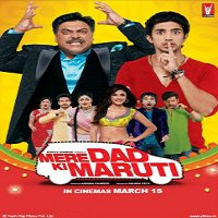Mere Dad Ki Maruti (2013) Full Movie Watch Online DVD Download