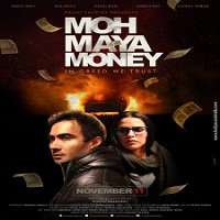 Moh Maya Money (2016) Full Movie Watch Online HD Free Download