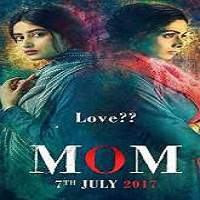 Mom (2017) Hindi Full Movie Watch Online HD Print Quality Free Download