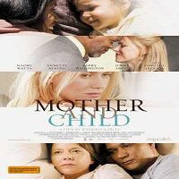 Mother and Child (2009) Full Movie Watch Online HD Download