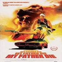 My Father Die (2016) Full Movie Watch Online HD Print Free Download