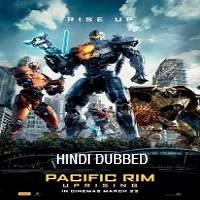 Pacific Rim: Uprising (2018) Hindi Dubbed Full Movie Watch Online HD Print Free Download