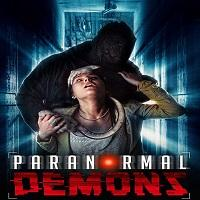 Paranormal Demons (2018) Full Movie Watch Online HD Print Free Download