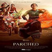 Parched (2016) Full Movie Watch Online HD Print Free Download