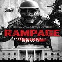 Rampage: President Down (2016) Full Movie Watch Online HD Free Download
