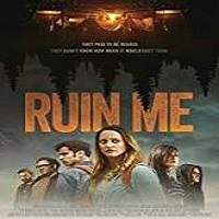 Ruin Me (2017) Full Movie Watch Online HD Print Free Download