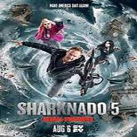 Sharknado 5: Global Swarming (2017) Full Movie Watch Online HD Print Free Download