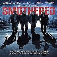Smothered (2016) Full Movie Watch Online HD Print Quality Free Download