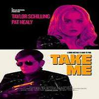 Take Me (2017) Full Movie Watch Online HD Print Free Download