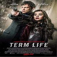 Term Life (2016) Full Movie Watch Online HD Print Free Download
