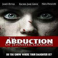 The Abduction of Jennifer Grayson (2017) Full Movie Watch Online Free Download