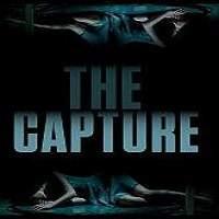 The Capture (2018) Full Movie Watch Online HD Print Free Download
