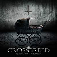 The Crossbreed (2018) Full Movie Watch Online HD Print Free Download