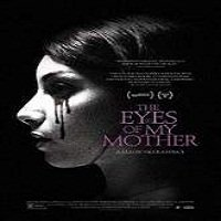 The Eyes of My Mother (2016) Full Movie Watch Online HD Free Download