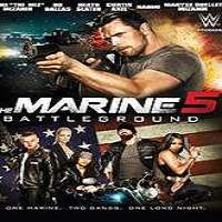 The Marine 5: Battleground (2017) Full Movie Watch Online HD Print Free Download