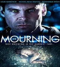 The Mourning (2015) Watch Full Movie Online DVD Free Download