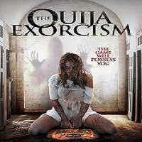 The Ouija Exorcism (2015) Full Movie Watch Online HD Print Free Download